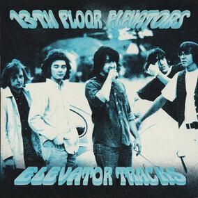 13th Floor Elevators - Elevator Tracks