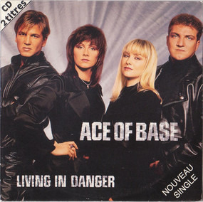 Ace of Base - Living In Danger