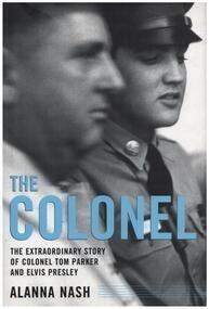 Elvis Presley - The Colonel: The Extraordinary Story of Colonel Tom Parker and Elvis Presley