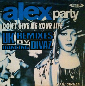 Alex Party - Don't Give Me Your Life (U.K. Mixes)
