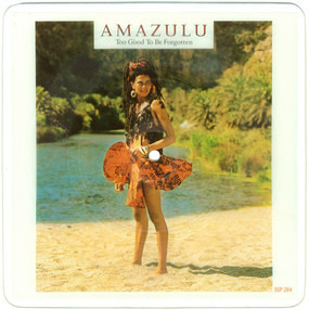 Amazulu - Too Good To Be Forgotten