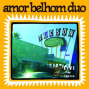 amor belhom duo - Live In Tucson