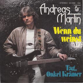 Andreas Martin - Wenn Du Weinst