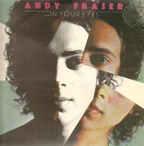 Andy Fraser - In Your Eyes