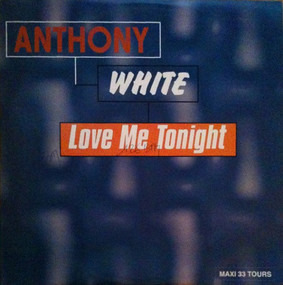 Anthony White - Love Me Tonight