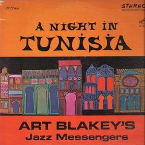 Art Blakey And The Jazzmessengers - A Night In Tunisia