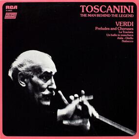 Giuseppe Verdi - Toscanini: The Man Behind The Legend - Verdi Opera Preludes And Choruses