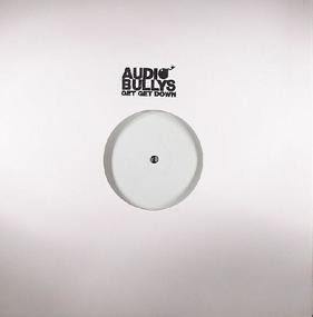 Audio Bullys - Get Get Down