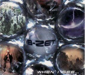 B-Zet - WHEN I SEE