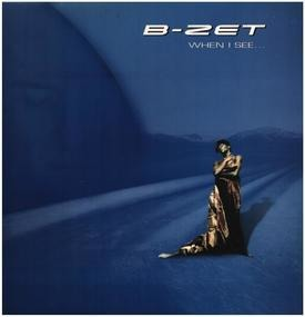 B-Zet - When I See...