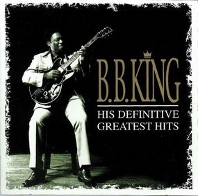 B.B King - His Definitive Greatest Hits