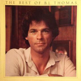 B.J. Thomas - The Best Of