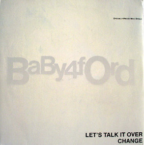 Baby Ford - Let's Talk It Over / Change