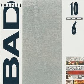Bad Company - 10 from 6