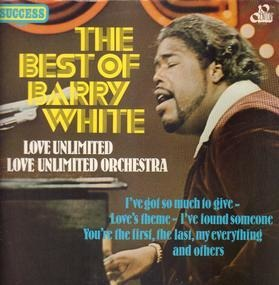 Barry White - Best Of Barry White, Love Unlimited / Love Unlimited Orchestra