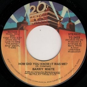 Barry White - How Did You Know It Was Me? / Oh Me Oh My (I'm Such A Lucky Guy)