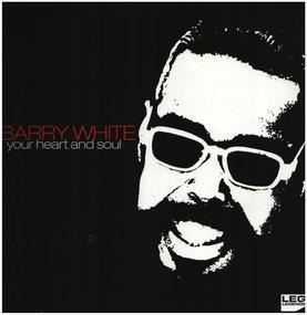 Barry White - Your Heart And Soul