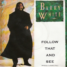 Barry White - Follow That And See (Where It Leads Y'All)