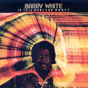 Barry White - Is This Whatcha Wont?