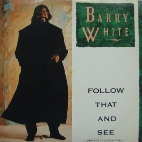 Barry White - Follow That And See (original version / instrumental)