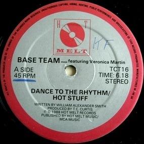 Base Team Featuring Veronica Martin - Dance To The Rhythm / Hot Stuff