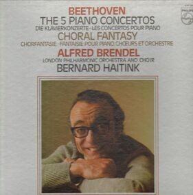 Ludwig Van Beethoven - Die 5 Klavierkonzerte, Chorfantasie, Alfred Brendel, London Philh Orch, Haitink