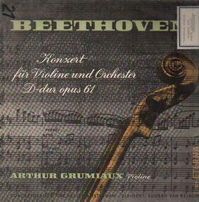 Ludwig Van Beethoven - Konzert für Violine und Orchester D-dur,, Arthur Grumiaux (Violine)