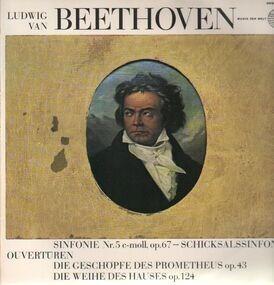 Ludwig Van Beethoven - Sinfonie Nr.5 c-moll, Ouvertüren zu Die Geschöpfe des Prometheus & Die Weihe des Hauses