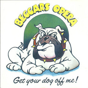 The Beggars Opera - Get Your Dog Off Me