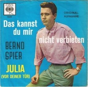 Bernd Spier - Das Kannst Du Mir Nicht Verbieten / Julia (Vor Deiner Tür)