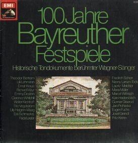 Richard Wagner - 100 Jahre Bayreuter Festspiele - Historische Tondokumente berühmter Wagner-Sänger
