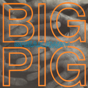 big pig - Breakaway