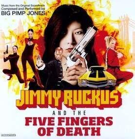 big pimp jones - Jimmy Ruckus & The Five Fingers Of Death