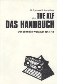 Bill Drummond - ...The KLF - Das Handbuch - der schnelle Weg zum Nr. 1 Hit