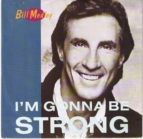 Bill Medley - I'm Gonna Be Strong