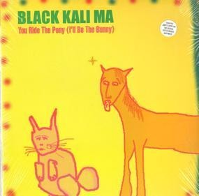 Black Kali Ma - YOU RIDE THE PONY (I'LL BE THE BUNN