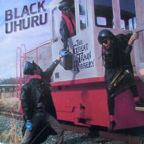 Black Uhuru - The Great Train Robbery