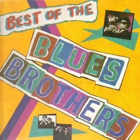 The Blues Brothers - Best Of The Blues Brothers