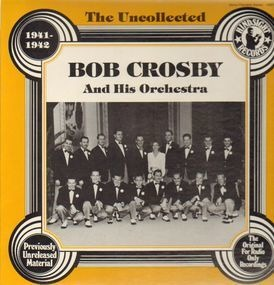 Bob Crosby - The Uncollected - 1941-1942