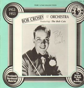 Bob Crosby - The Uncollected - 1952-1953