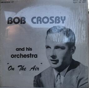 Bob Crosby - Bob Crosby And His Orchestra