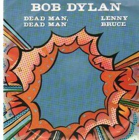 Bob Dylan - Dead Man, Dead Man / Lenny Bruce