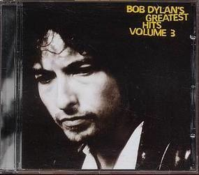 Bob Dylan - Greatest Hits Volume 3