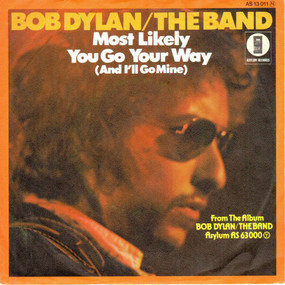 Bob Dylan - Most Likely You Go Your Way (And I'll Go Mine)