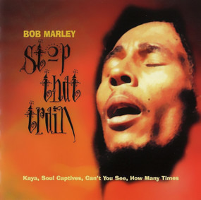 Bob Marley - Stop That Train