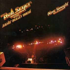 Bob Seger - Nine Tonight -Live-
