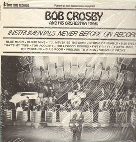 Bob Crosby - Instrumentals never before on Record - 1946