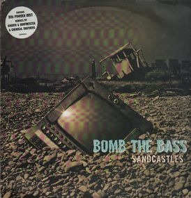 Bomb the Bass - Sandcastles