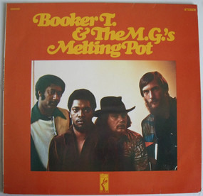 Booker T. And the M.G.'s - Melting Pot