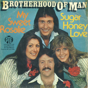 The Brotherhood of Man - My Sweet Rosalie / Sugar Honey Love